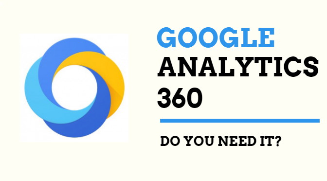 Do You Need Google Analytics 360?