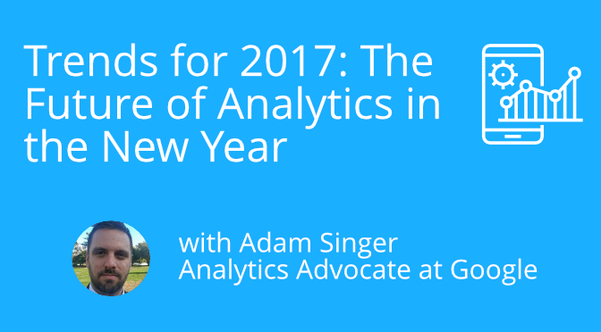 Upcoming Webinar: Trends for 2017 with Adam Singer