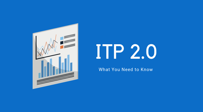 What You Need to Know About ITP 2.0 and Your Tag/Pixel Management