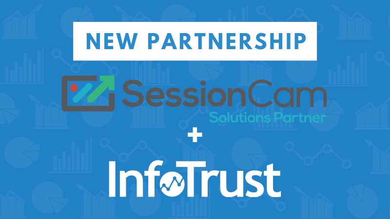 InfoTrust is Now a SessionCam Partner!
