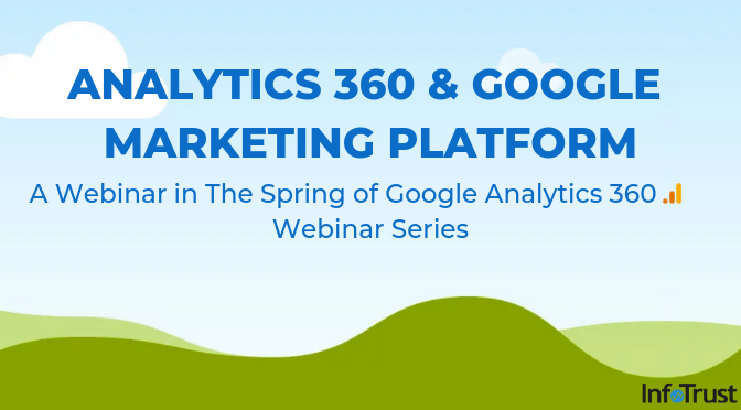 Analytics 360 and Google Marketing Platform