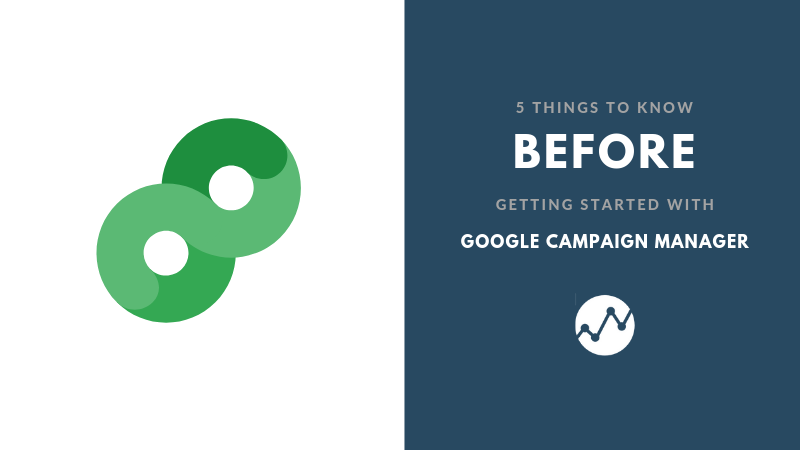 Google Campaign Manager Getting Started