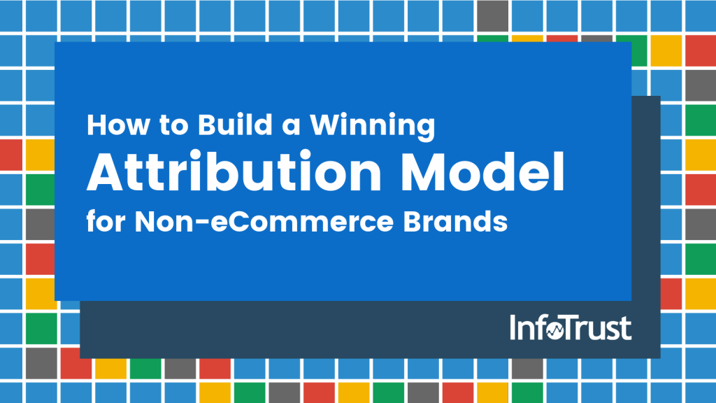 How to Build a Winning Attribution Model for Non-eCommerce Brands