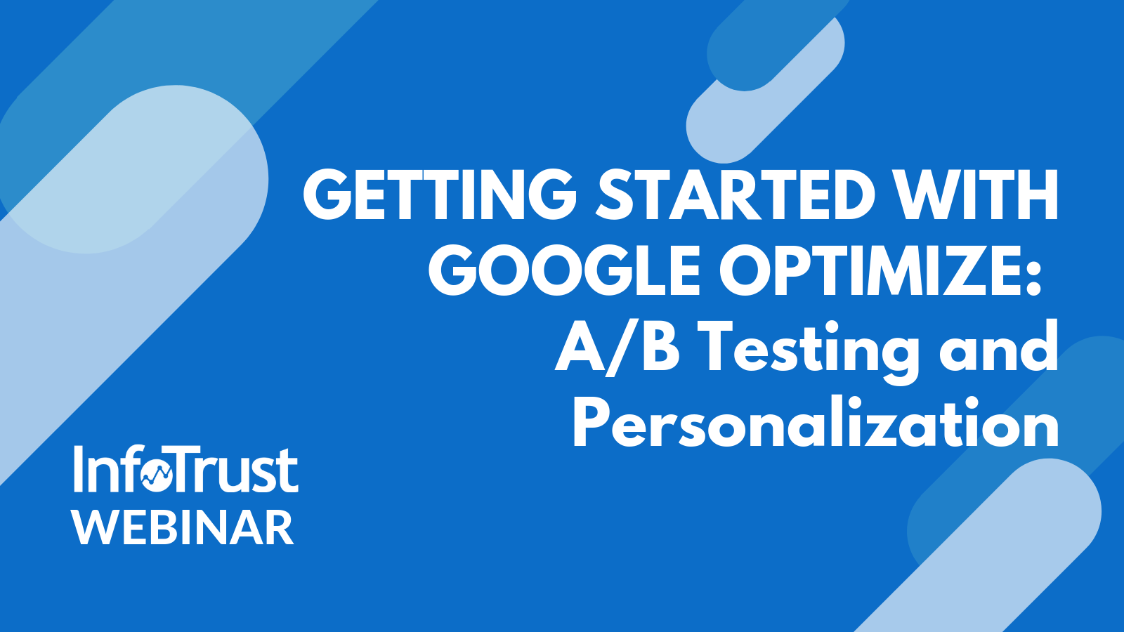 Getting Started with Google Optimize: A/B Testing and Personalization