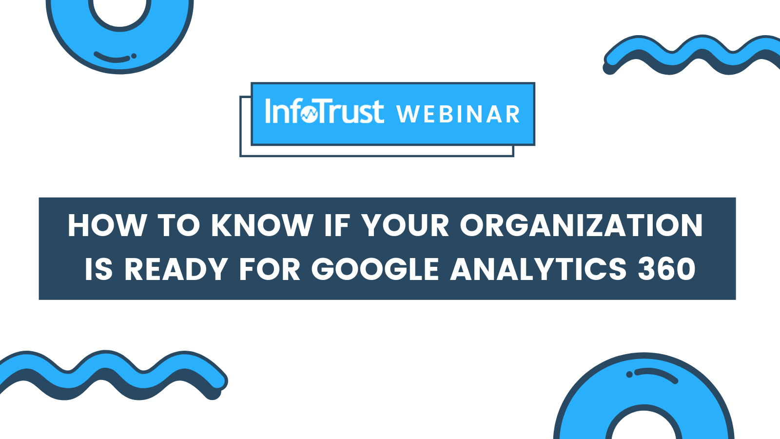 How to Know If Your Organization is Ready for Google Analytics 360