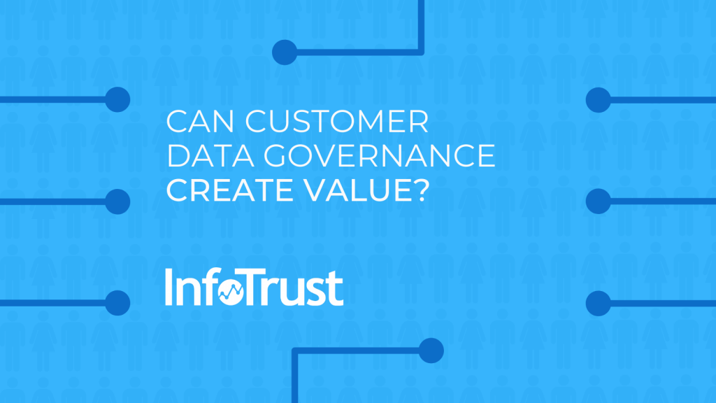 Can Customer Data Governance Create Value for Your Organization?