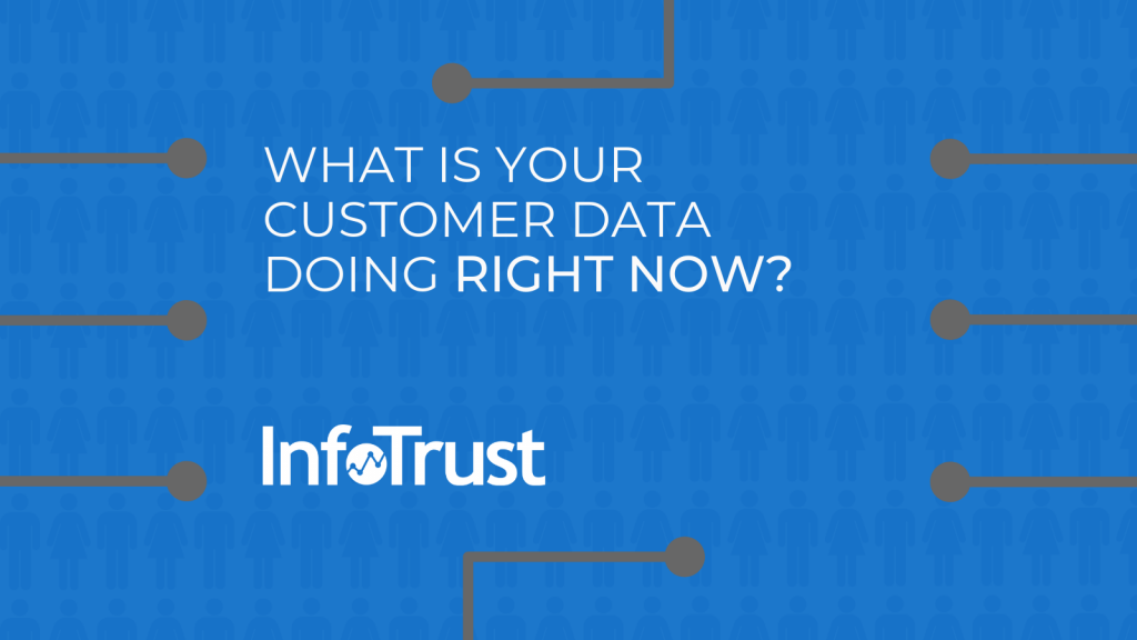 What Is Your Customer Data Doing Right Now?