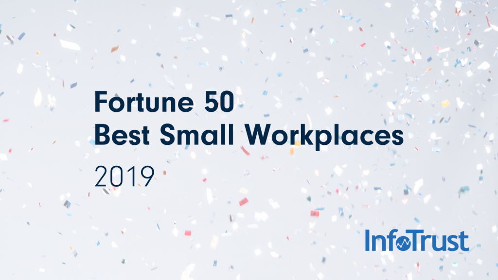 Fortune Names InfoTrust Among 50 Best Small Workplaces
