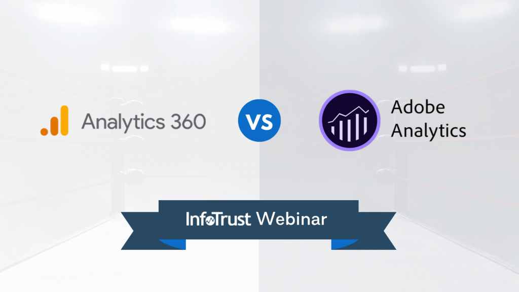 Webinar: Key Differences Between Google Analytics 360 and Adobe Analytics