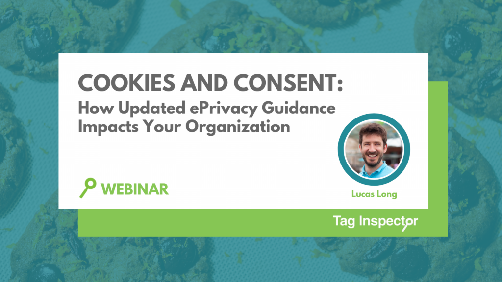[Webinar] Cookies and Consent: How Updated ePrivacy Guidance Impacts Your Organization