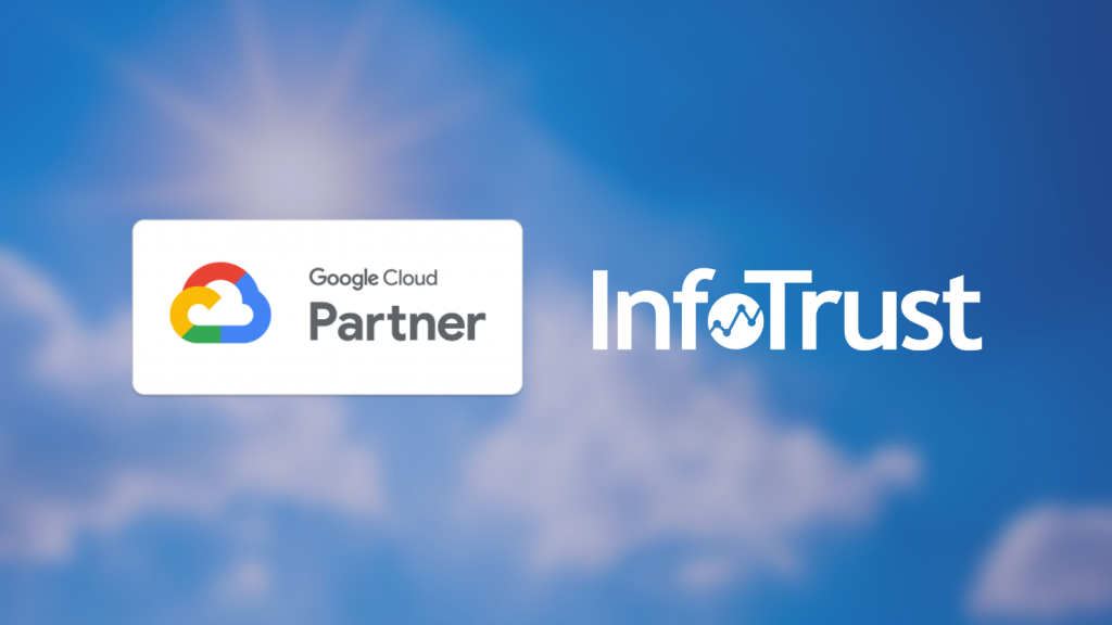 InfoTrust Becomes Official Google Cloud Partner