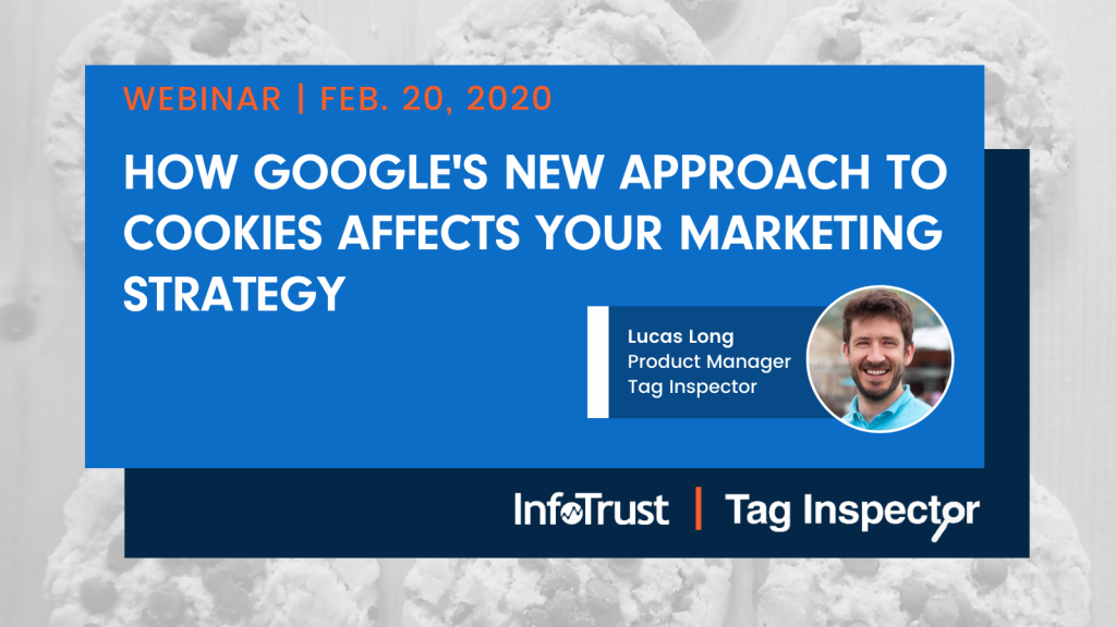Webinar: How Google's New Approach to Cookies Affects Your Marketing Strategy