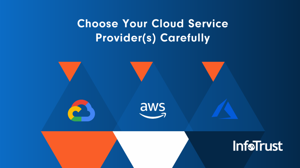 Google Cloud, AWS, or Azure? Choose the Right Cloud Service Provider(s) Carefully