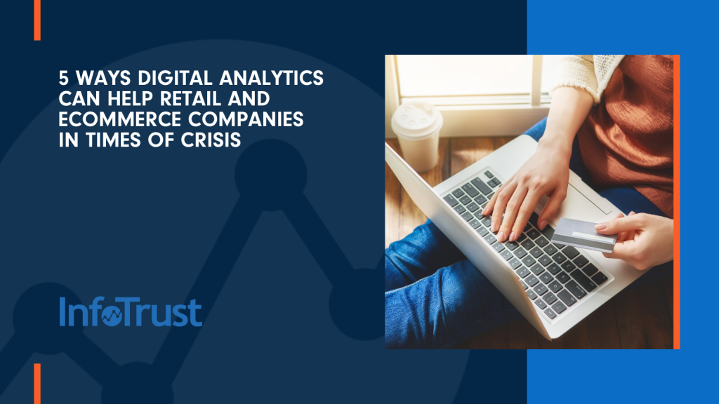 5 Ways Digital Analytics Can Help Retail and eCommerce Companies in Times of Crisis