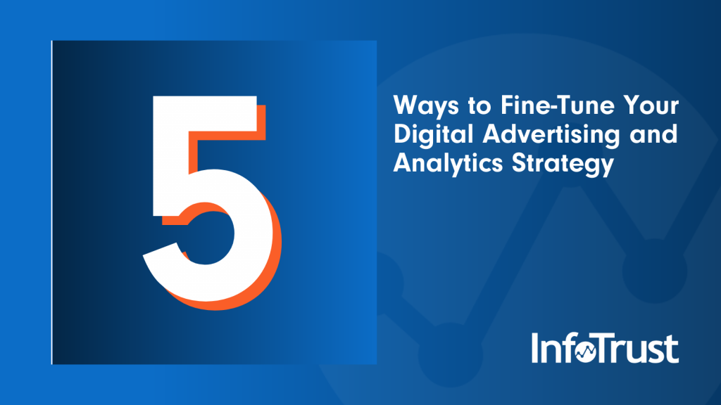 5 Ways to Fine-Tune Your Digital Advertising and Analytics Strategy