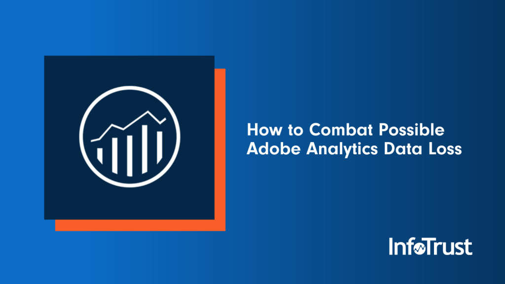 How to Combat Possible Adobe Analytics Data Loss