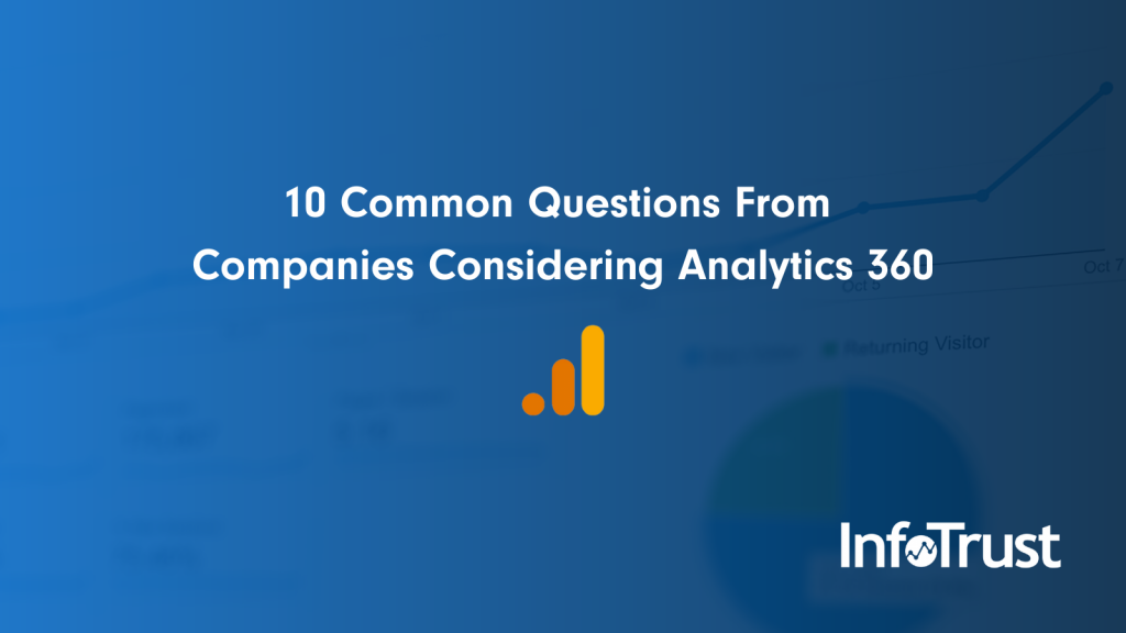 Google Analytics 360 common questions