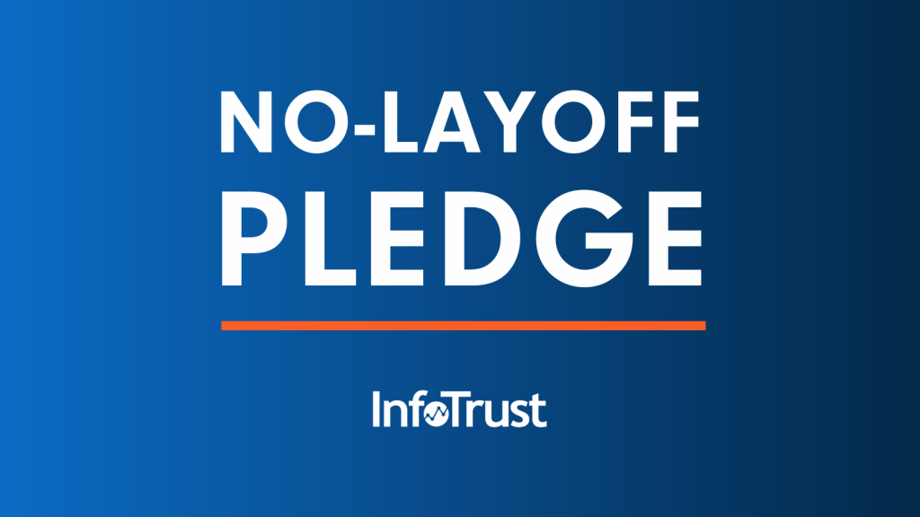 InfoTrust Makes a No-Layoff Pledge through July 1