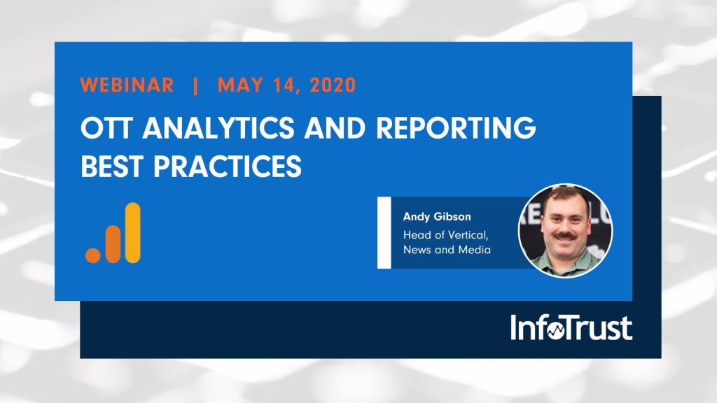 Webinar: OTT Analytics and Reporting Best Practices for Media Companies