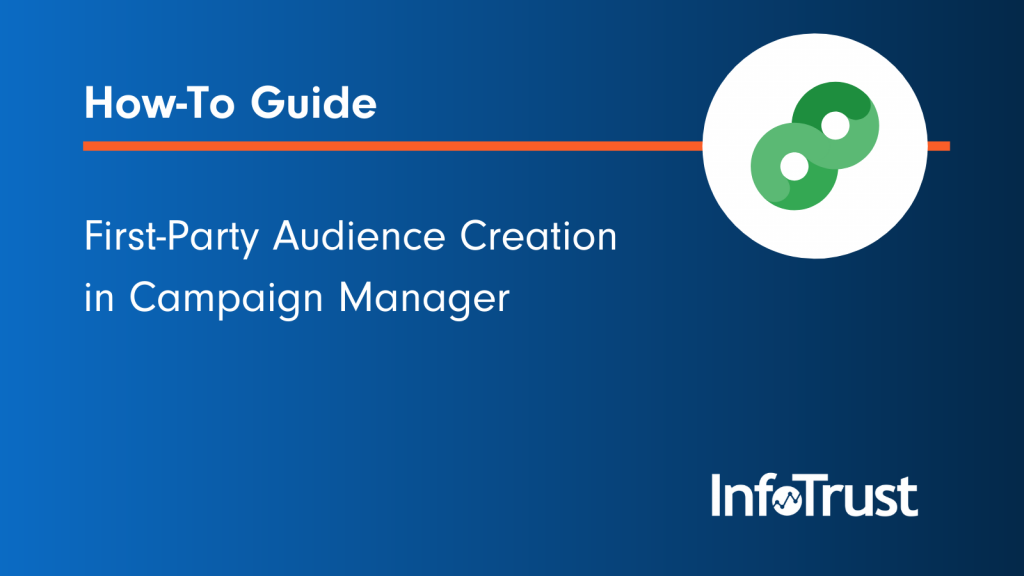 How to Create First-Party Audiences in Campaign Manager