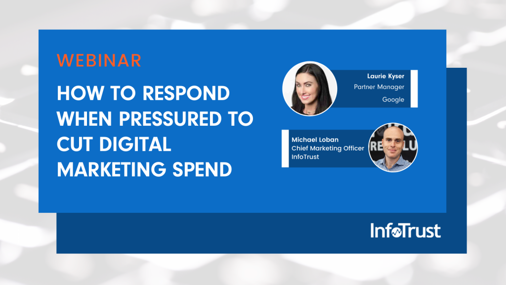 Doing More With Less: How to Respond When Pressured to Cut Digital Marketing Spend