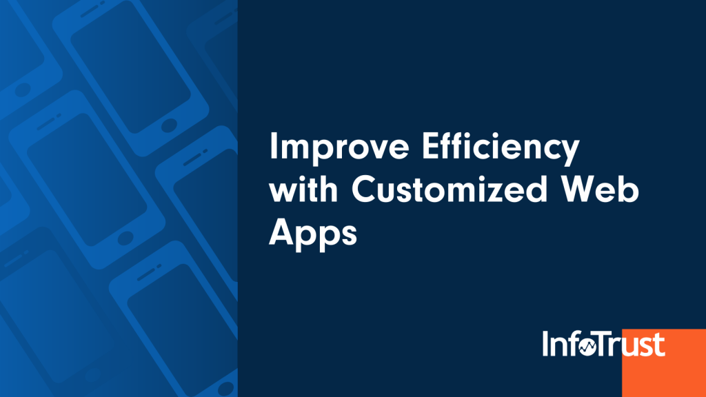 How to Improve Efficiency with Customized Web Apps