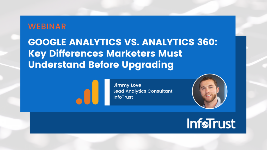 Google Analytics vs. Analytics 360: Key Differences Marketers Must Understand Before Upgrading