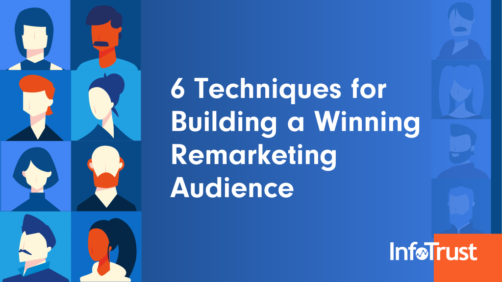 6 Techniques for Building a Winning Remarketing Audience