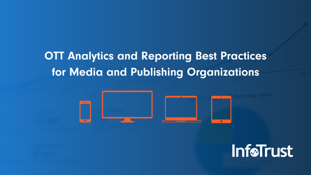 OTT Analytics and Reporting Best Practices for Media and Publishing Organizations