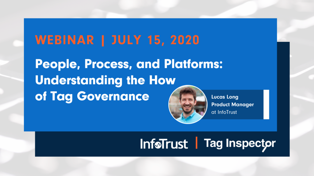 [Webinar] People, Process, and Platforms: Understanding the How of Tag Governance