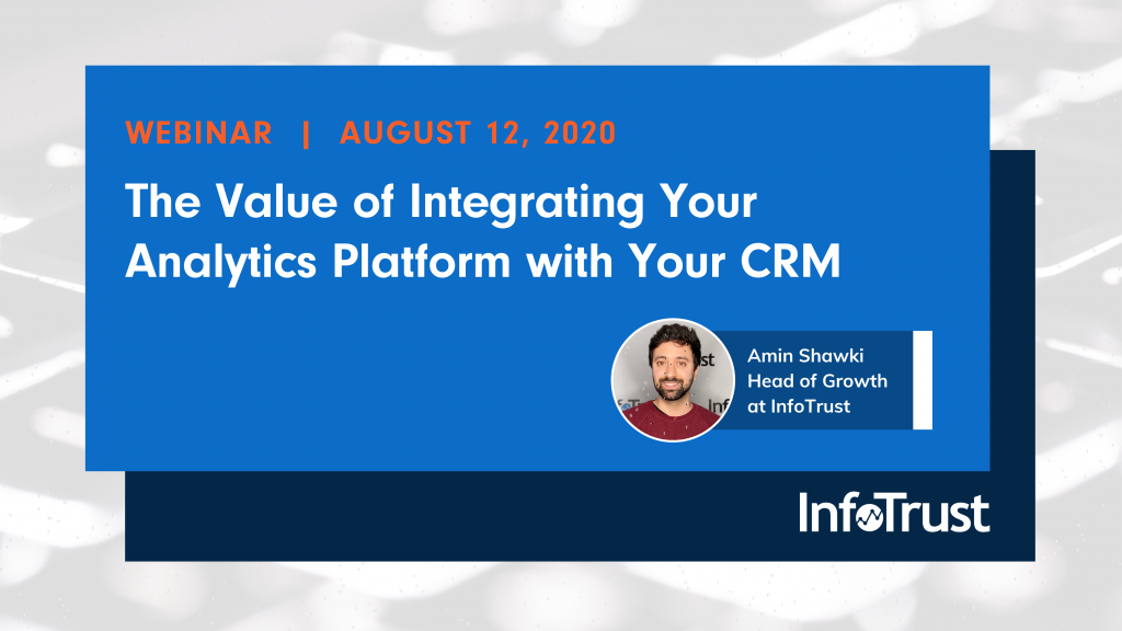 Webinar: The Value of Integrating Your Analytics Platform with Your CRM