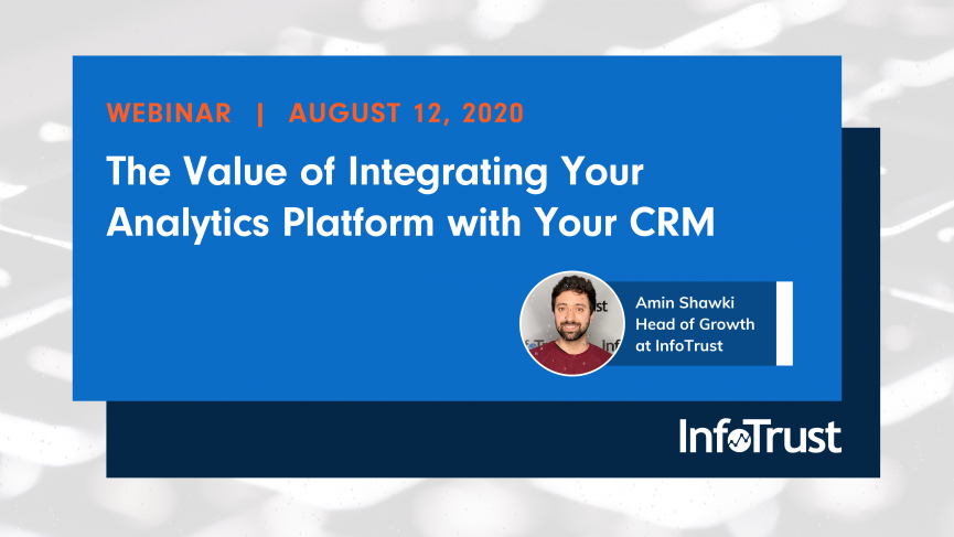 The value of integrating your analytics platform with your CRM
