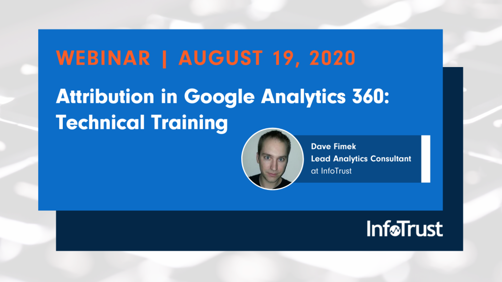 [Webinar] Attribution in Google Analytics 360: Technical Training