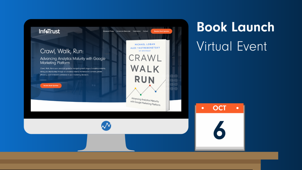 'Crawl, Walk, Run: Advancing Analytics Maturity with Google Marketing Platform' Book Launch Virtual Event