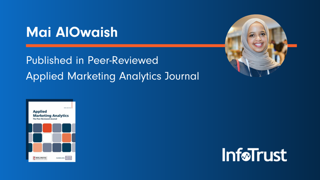 InfoTrust Analyst Mai AlOwaish Published in Applied Marketing Analytics Journal