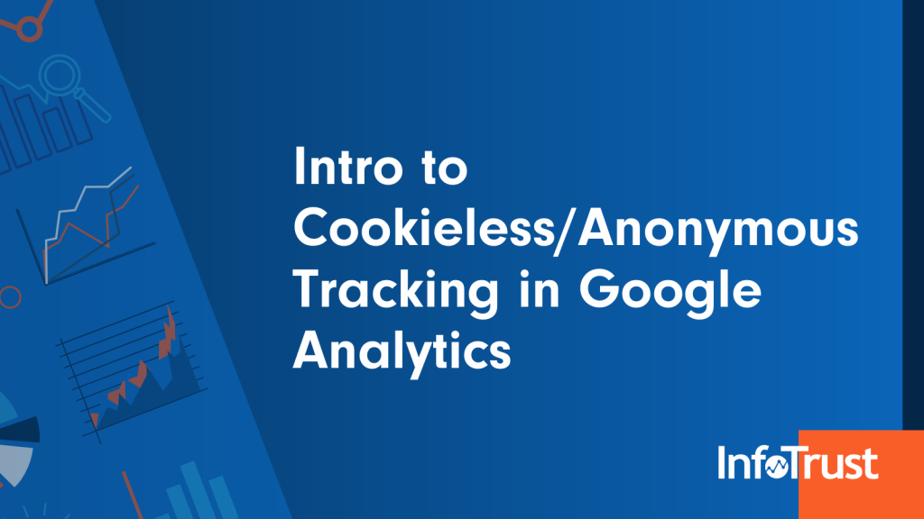 Intro to Cookieless/Anonymous Tracking in Google Analytics