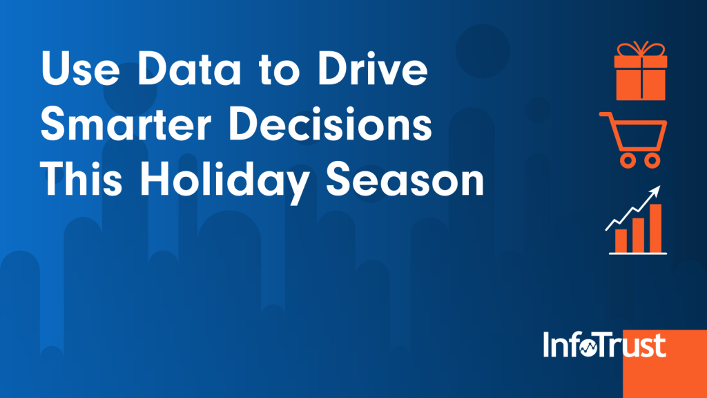 Use Data to Drive Smarter Decisions this Holiday Season