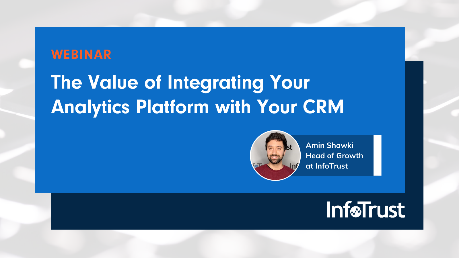 Value of Integrating Your Analytics Platform with Your CRM