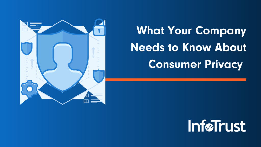 What Your Company Needs to Know About Consumer Privacy