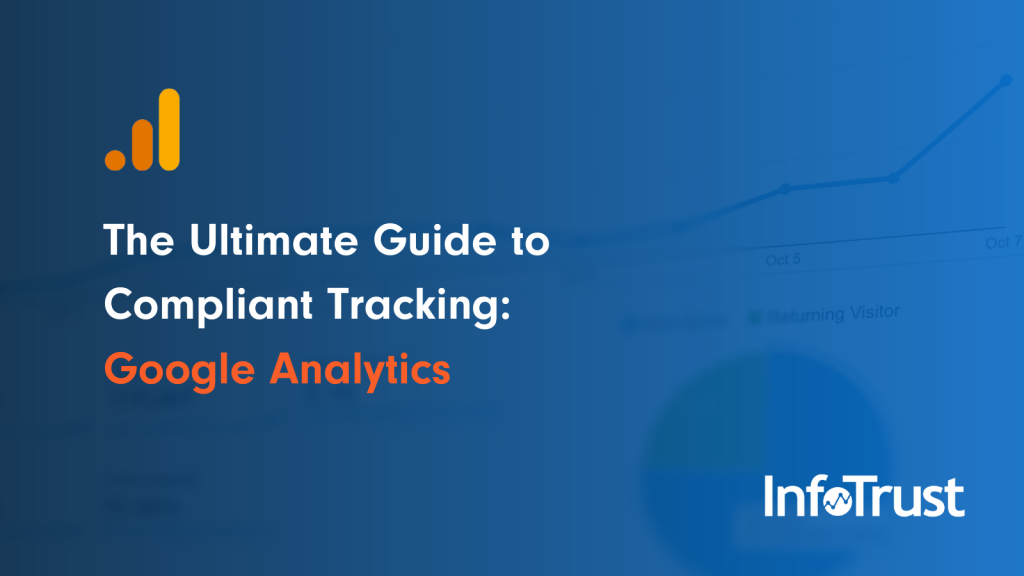 Ultimate Guide to Compliant Tracking: Google Analytics
