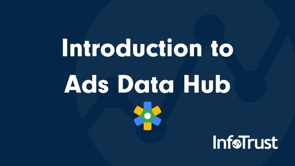 Introduction to Ads Data Hub