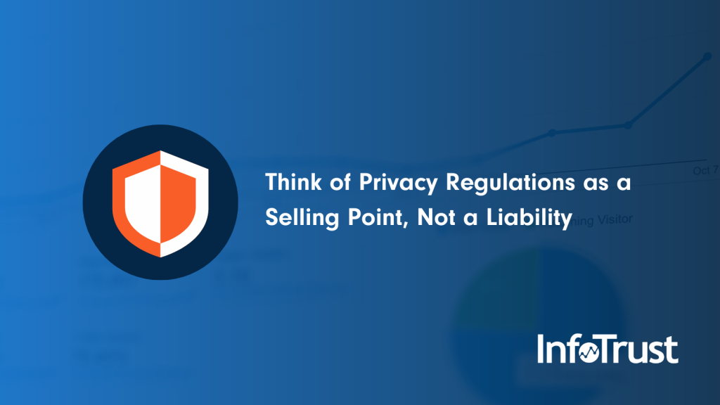 Why You Should Think About Privacy Regulations as a Selling Point, Not a Liability