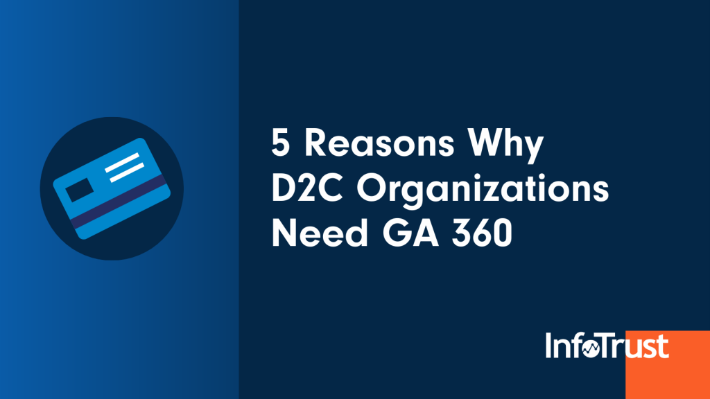 5 Reasons Why D2C Organizations Need GA 360
