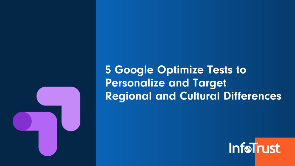 5 Google Optimize Tests to Personalize and Target Regional and Cultural Differences