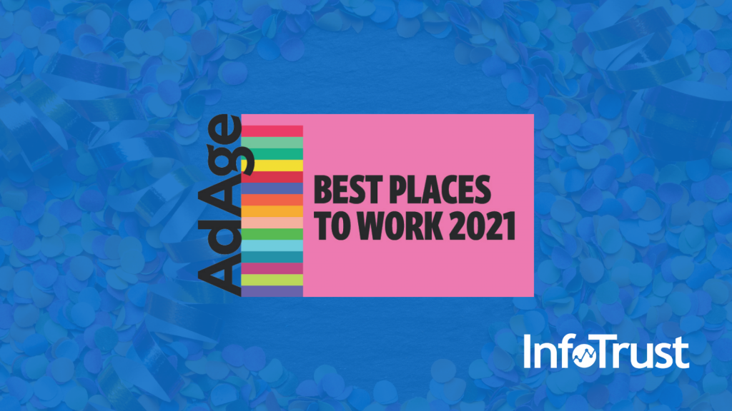 InfoTrust No. 2 on Ad Age Best Places to Work 2021 List