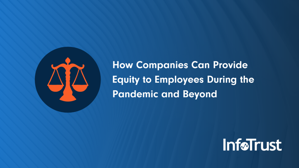 How Companies Can Provide Equity to Employees During the Pandemic and Beyond