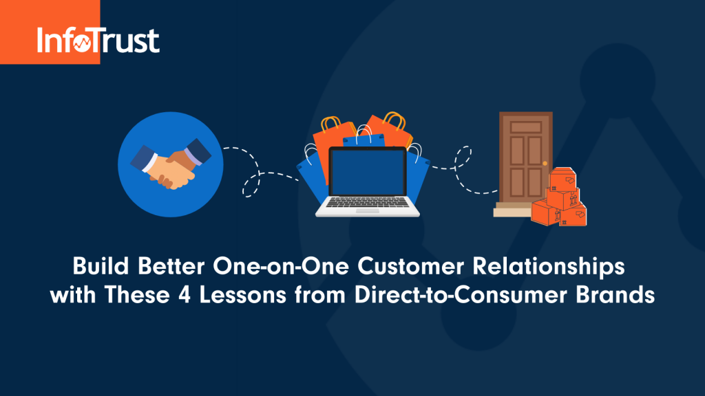 Build Better One-on-One Customer Relationships with 4 Lessons from Direct-to-Consumer Brands
