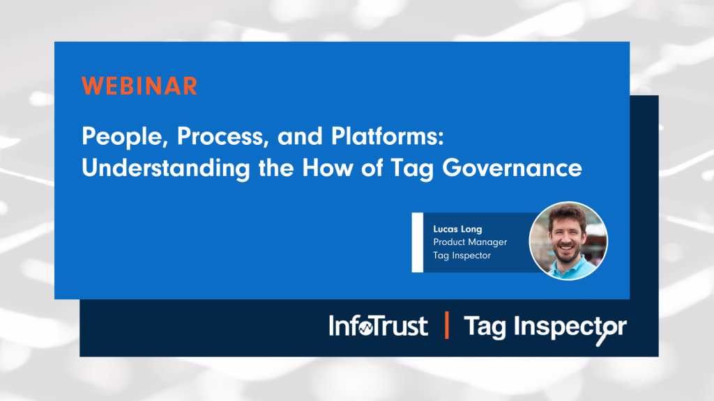 People, Process, and Platforms: Understanding the How of Tag Governance