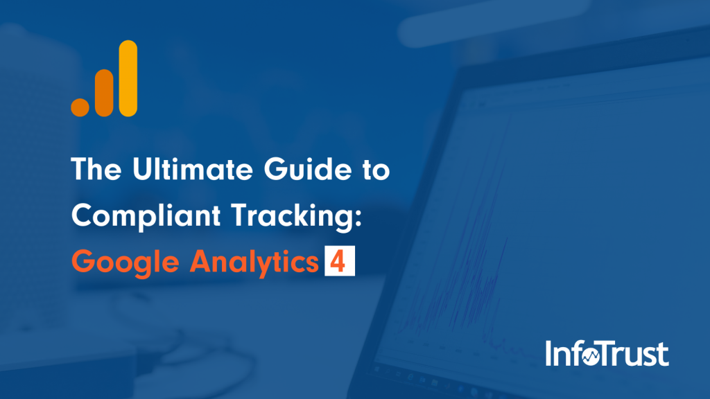 The Ultimate Guide to Compliant Tracking: Google Analytics 4