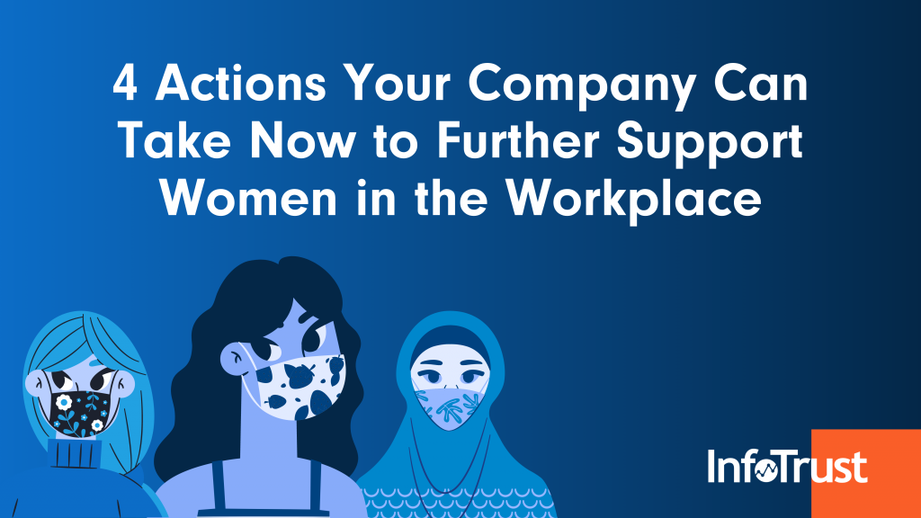 4 Actions Your Company Can Take Now to Further Support Women in the Workplace